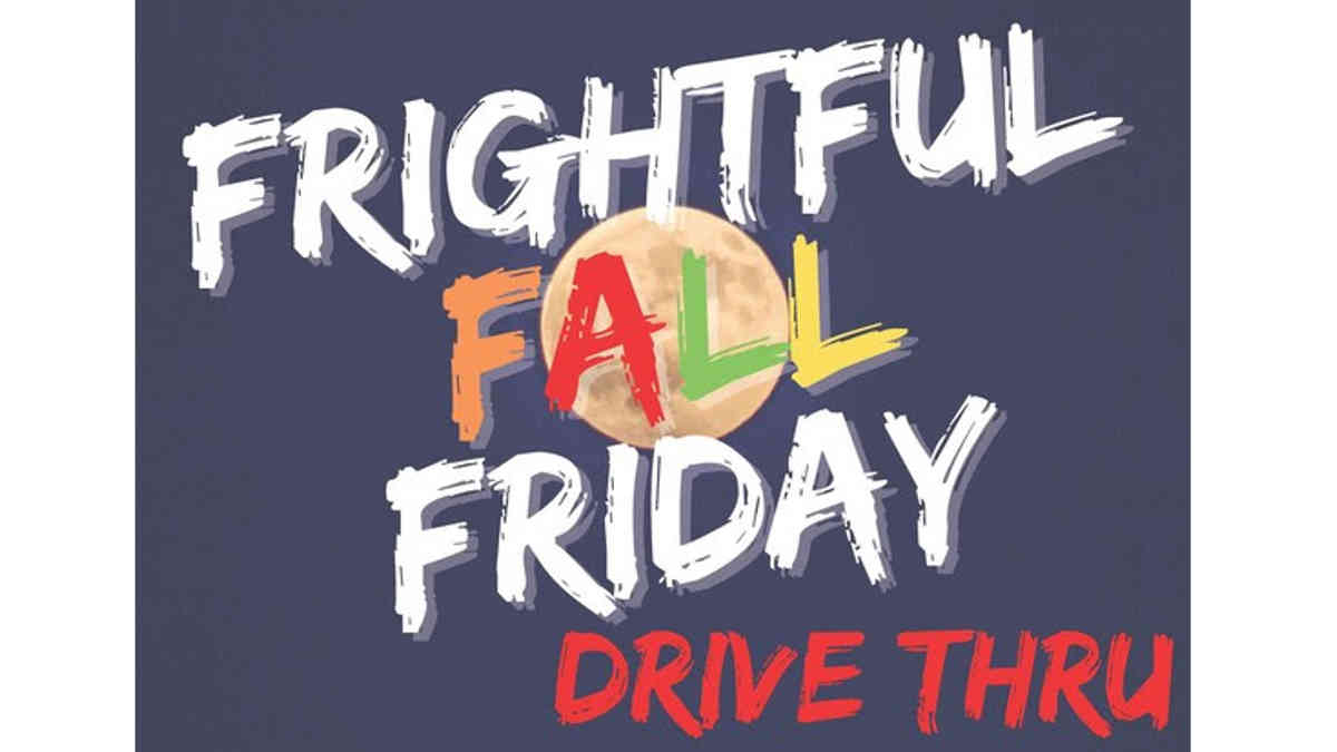 Frightful Fall Friday Drive Thru