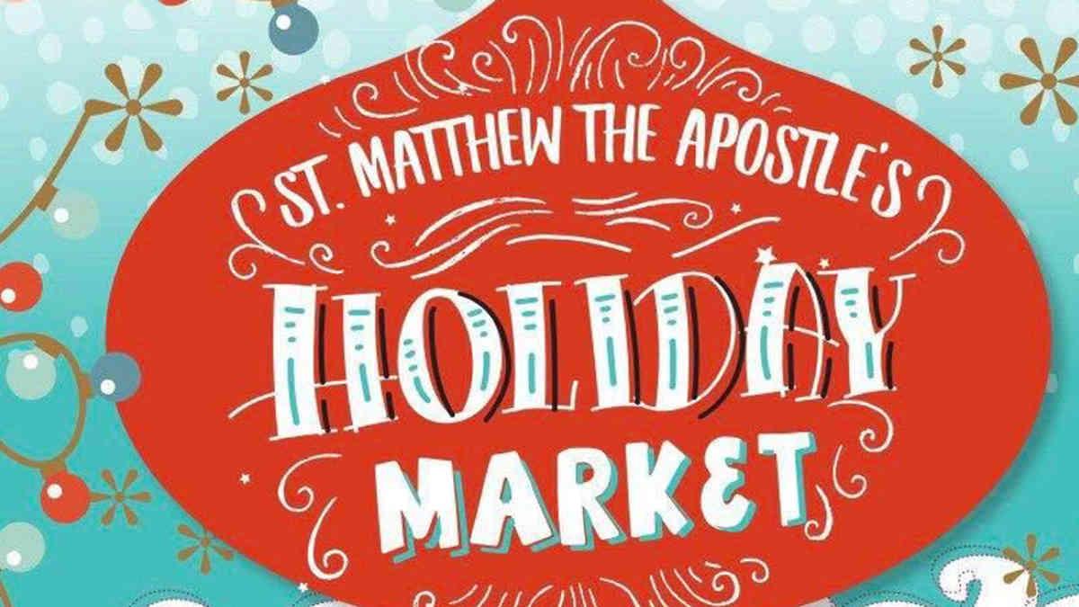 St. Matthew the Apostle Holiday Market