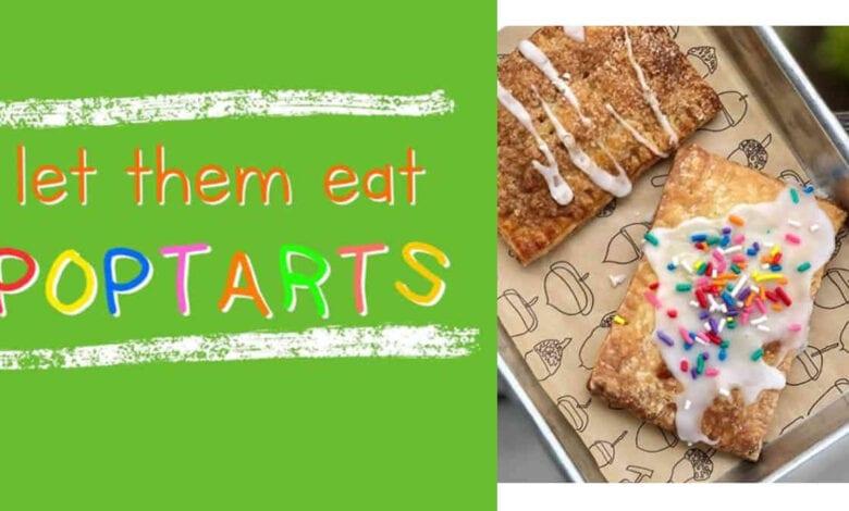 Let them eat poptarts