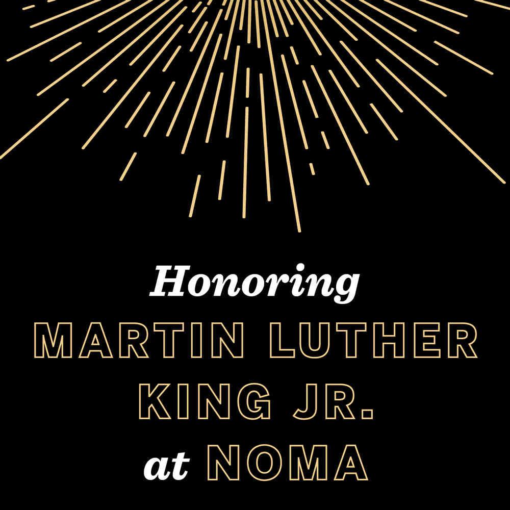 NOMA Honoring Martin Luther King Jr