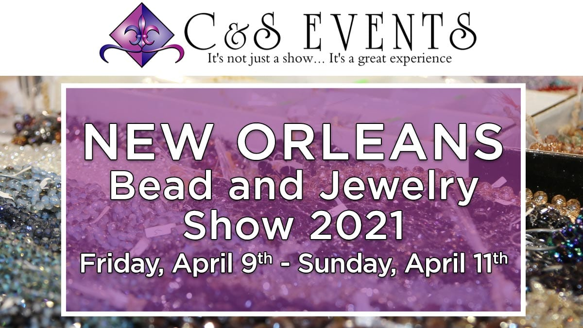 New Orleans Bead and Jewelry Show 2021