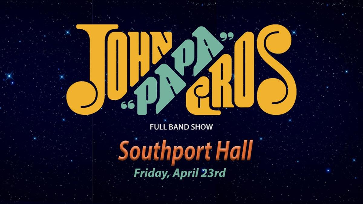 "John ""Papa"" Gros LIVE at Southport Hall"