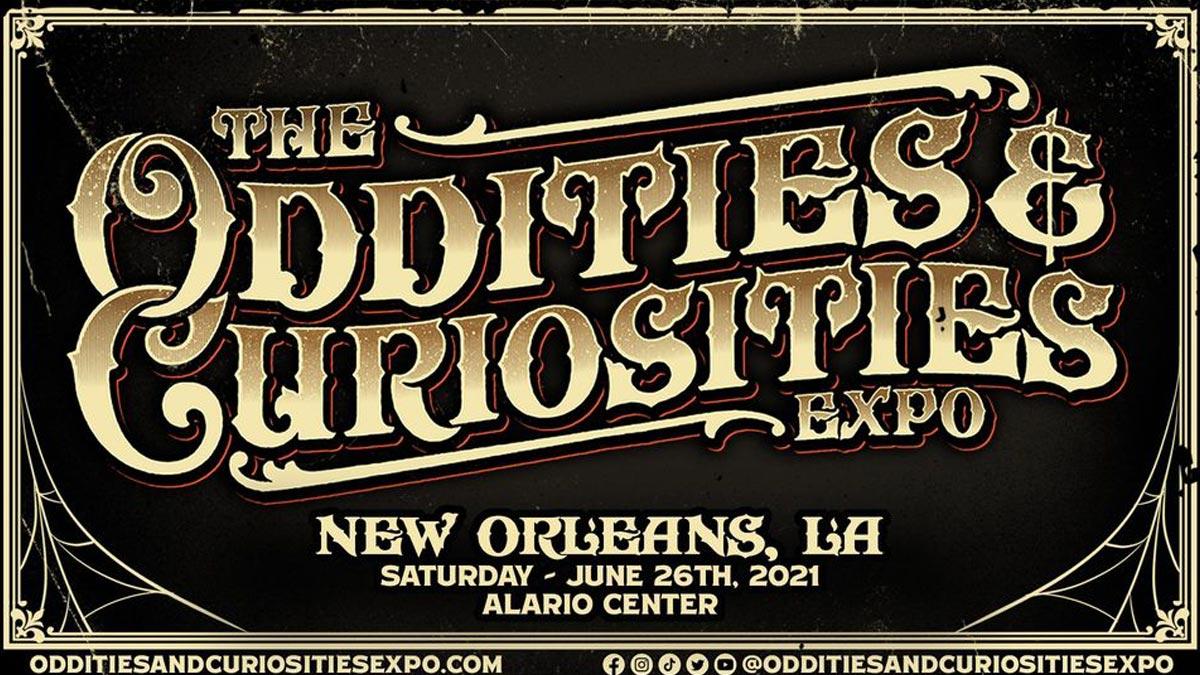 New Orleans Oddities & Curiosities Expo 2021