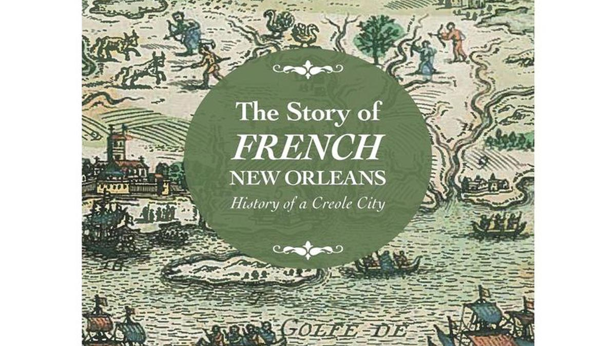 The Story of French New Orleans