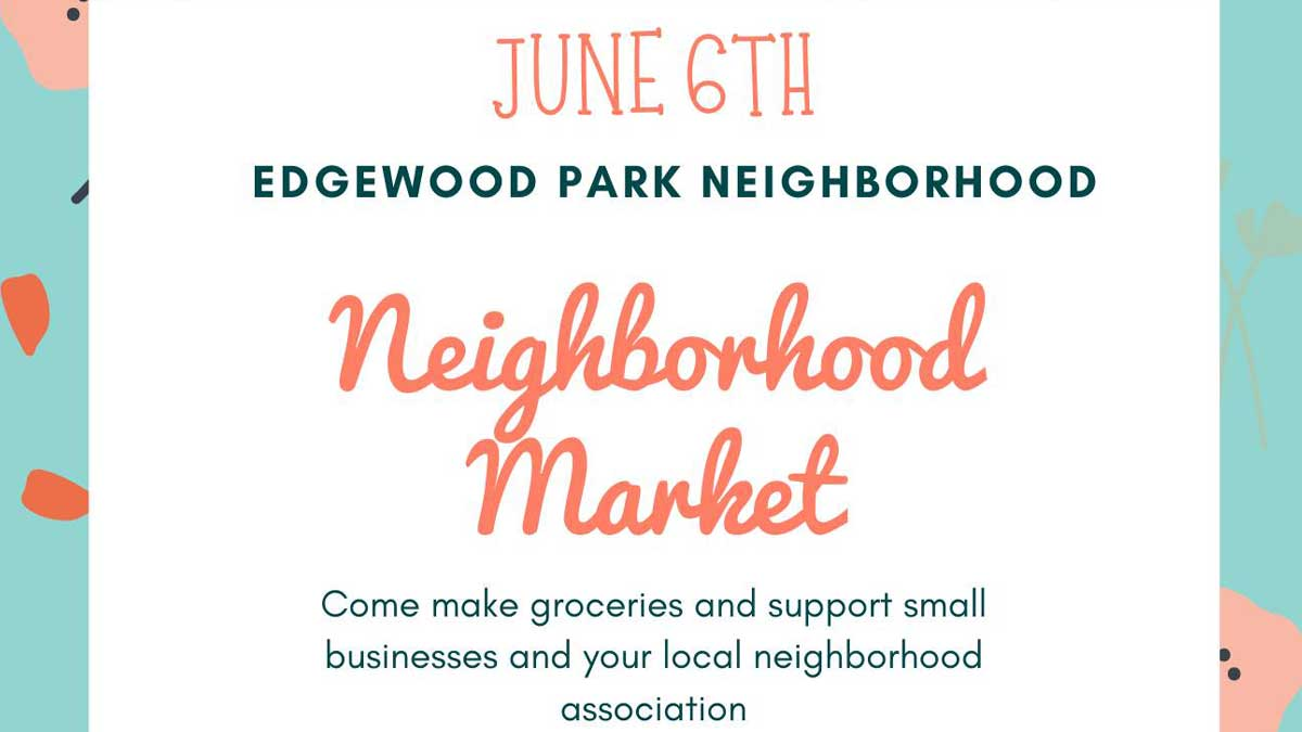 Edgewood Park June Neighborhood Market