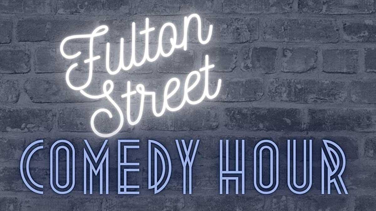 Fulton Street Comedy Hour