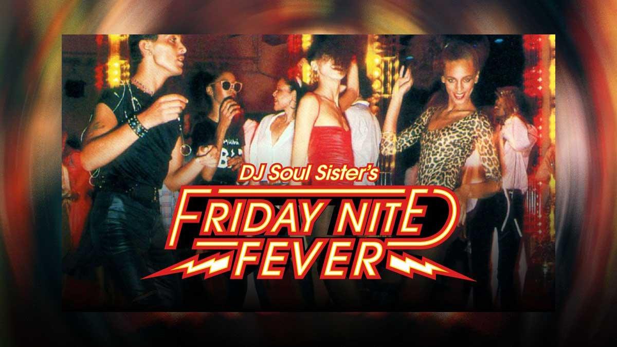 friday nite fever w/dj soul sister